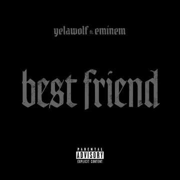 Best Friend (feat. Eminem) Yelawolf