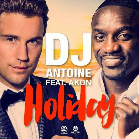 Holiday (Feat. DJ Antoine) Akon