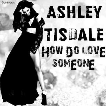 How Do You Love Someone Ashley Tisdale