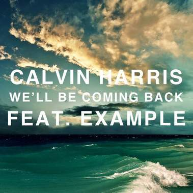 Well Be Coming Back Calvin Harris feat. Example