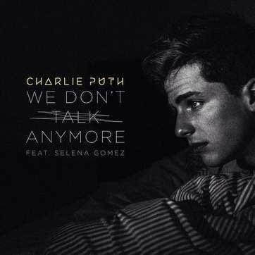 WE DON'T TALK ANYMORE CHARLIE PUTH & SELENA GOMES