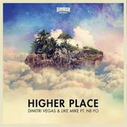 Higher Place (Radio Edit) Dimitri Vegas & Like Mike feat. NeYo