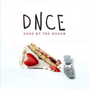 Cake By The Ocean DNCE