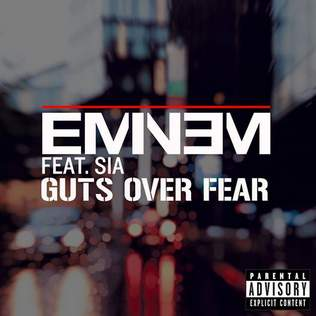 Guts Over Fear (Shady XV, 2014) Eminem feat. Sia