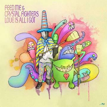 Love Is All I Got (Friction Remix) Feed Me & Crystal Fighters
