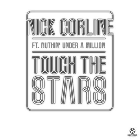 Touch The Stars (Original Radio Edit) Nick Corline feat. Nuthin & Under A Million