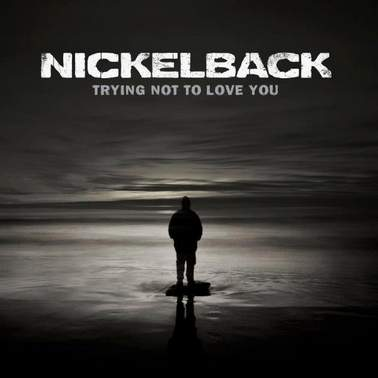 Trying Not To Love You Nickelback - Here And Now (2011)